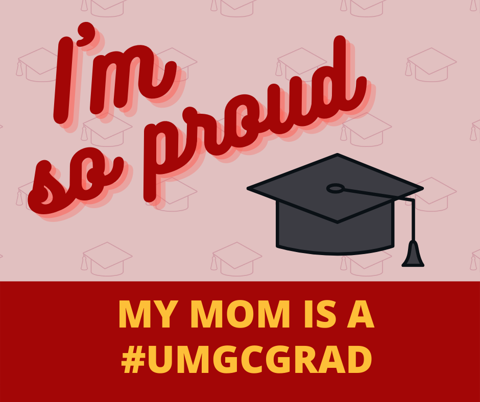 I'm so proud; My mom is a #UMGCGRAD: Social media toolkit image 2 for Facebook feed posts