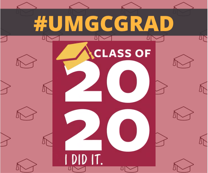 Class of 2020; I did it. #UMGCGRAD: Social media toolkit video 1 for Facebook feed posts