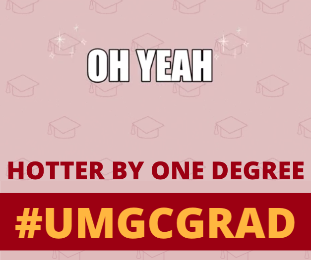 Oh yeah; Hotter by one degree #UMGCGRAD: Social media toolkit video 2 for Facebook feed posts