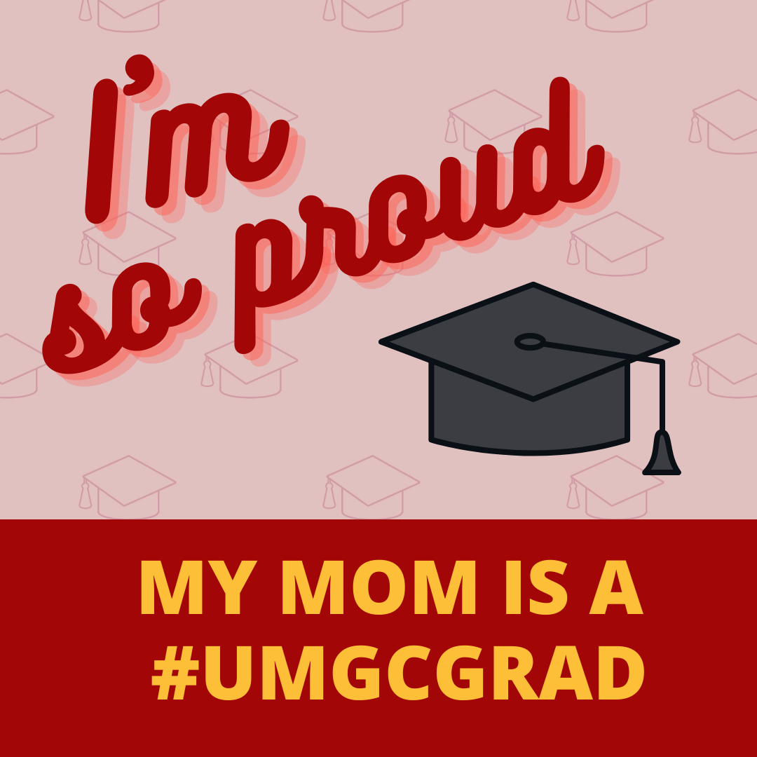 I'm so proud; My mom is a #UMGCGRAD: Social media toolkit image 2 for Instagram feed posts
