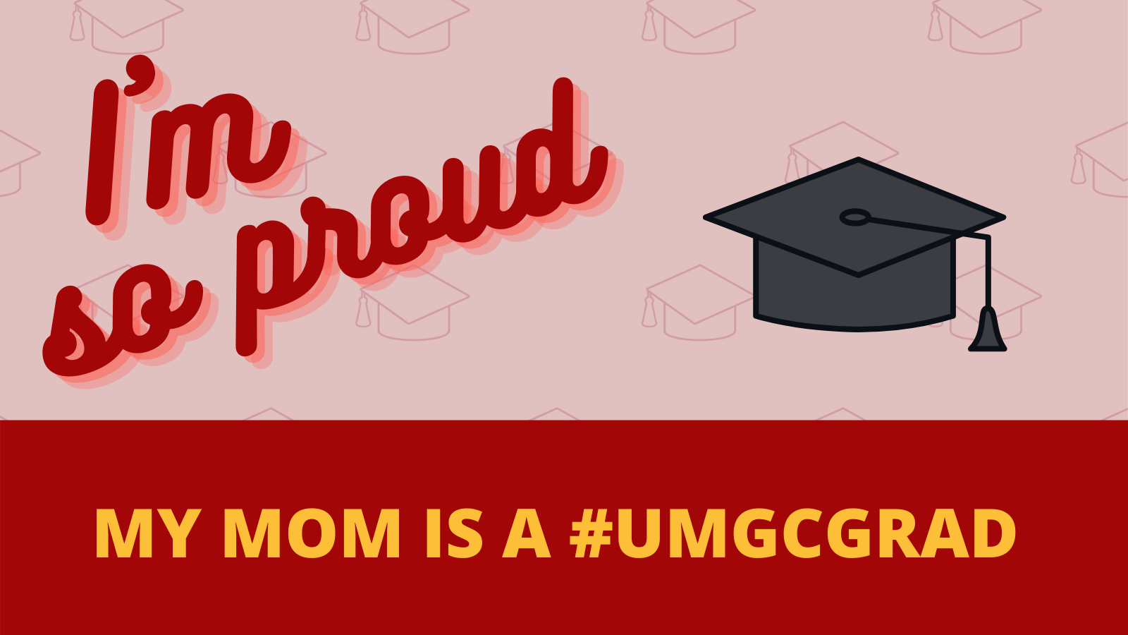 I'm so proud; My mom is a #UMGCGRAD: Social media toolkit image 2 for Twitter feed posts