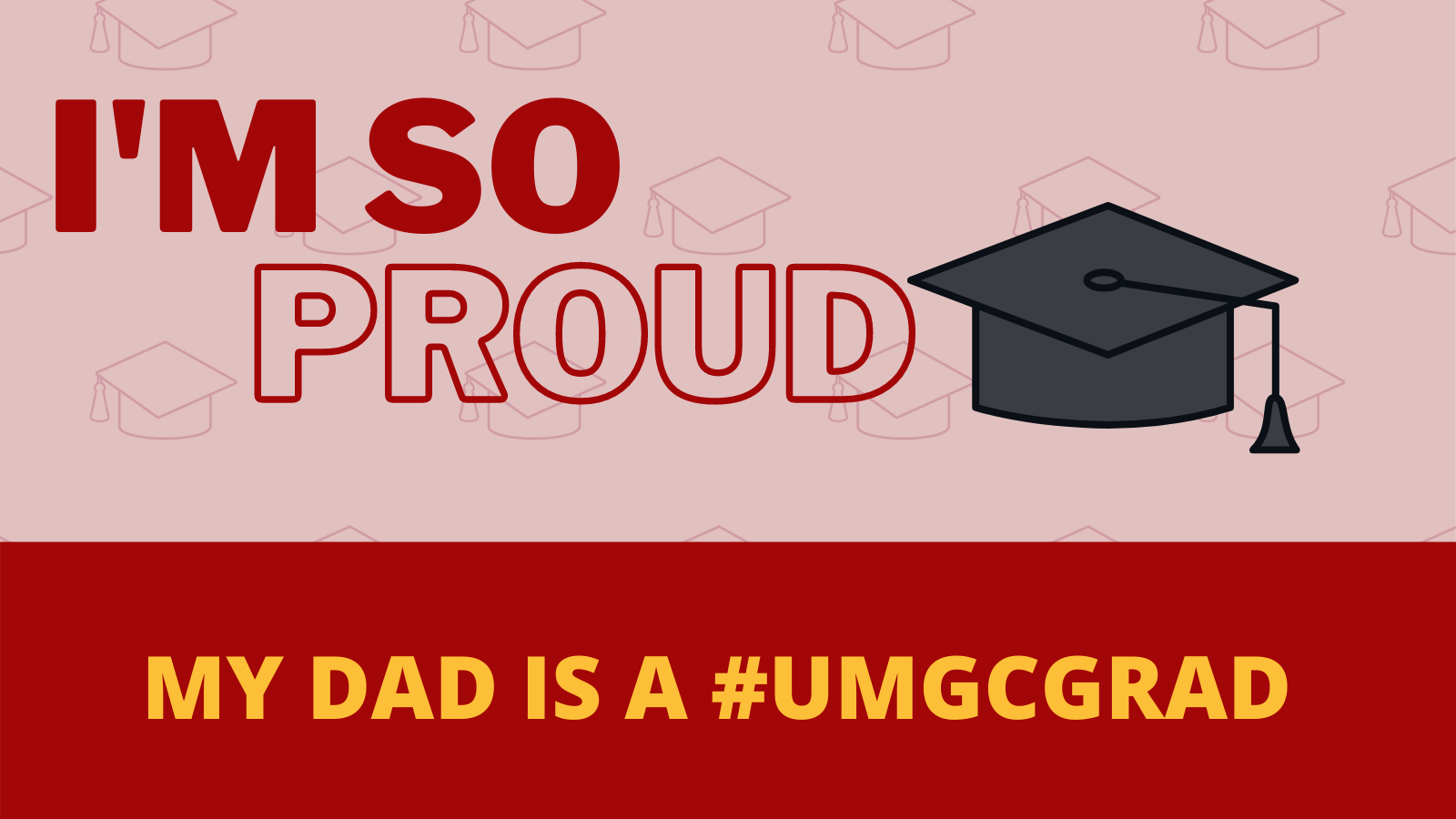 I'm so proud; My dad is a #UMGCGRAD: Social media toolkit image 3 for Twitter feed posts